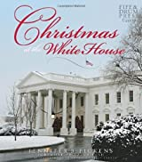 Christmas at the White House - and Reflections from America's First Ladies by Jennifer B. Pickens (2009-10-01)