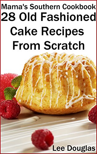 Mama's Southern Cookbook-28 Old Fashioned Cake Recipes From Scratch by [Douglas, Lee]