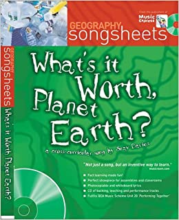 Songsheets - What's it Worth, Planet Earth?: A cross-curricular song by Suzy Davies