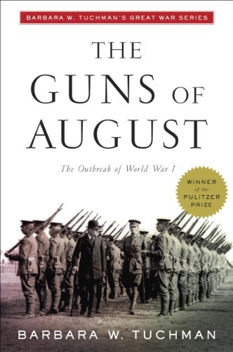 The Guns of August: The Outbreak of World War I; Barbara W. Tuchman's Great War Series (Modern Library 100 Best Nonfiction Books) ()