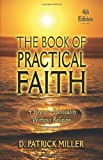 The Book of Practical Faith, D. Patrick Miller, 0982279965