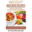 Weight Watchers Recipes: Weight Watchers Slow Cooker Cookbook: Quick and fast recipes for fast weight loss to live thin and keep the weight off.
