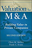 Valuation for M&A: Building Value in Private Companies (Wiley Finance)