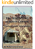 The Taylor Family Adventure Series The Haunting of Indian Canyon