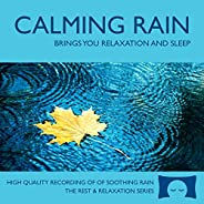 Calming Rain - Nature Sounds CD - Brings You Relaxation and Sleep - Nature's Perfect White Noi