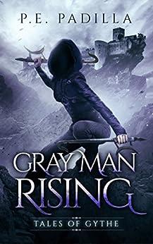 Gray Man Rising: Tales of Gythe by [Padilla, P.E.]