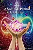 img - for The Seed Was Planted Let It Reign. book / textbook / text book