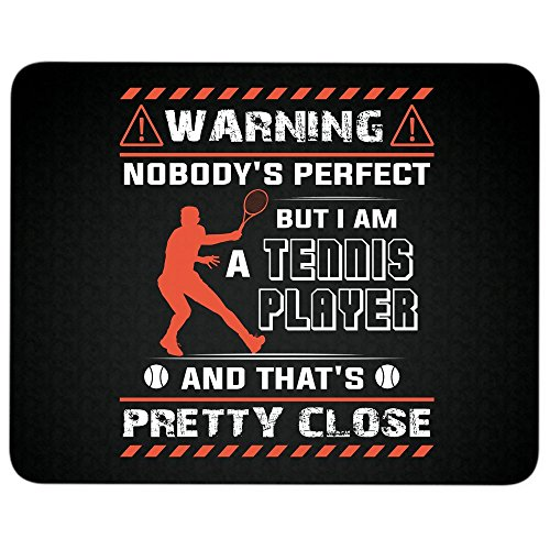Nobody's Perfect Mouse Pad, But I Am A Tennis Player great gift idea Mousepad(Mouse Pad - Black)