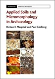 img - for Applied Soils and Micromorphology in Archaeology (Cambridge Manuals in Archaeology) book / textbook / text book
