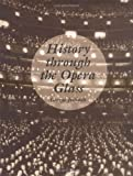 img - for History Through the Opera Glass: From the Rise of Caesar to the Fall of Napoleon book / textbook / text book