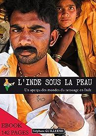 L'inde sous la peau par Stéphane Guillerme