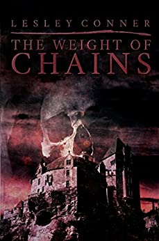 The Weight of Chains by [Conner, Lesley]