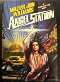 Angel Station, Walter J. Williams, 0312931875