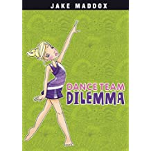 Dance Team Dilemma (Jake Maddox Girl Sports Stories)