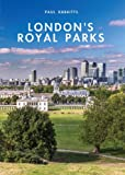 London's Royal Parks, Paul Rabbitts, 0747813701