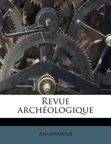 Download Revue archéologiqu, Volume 13-14, Series 5 (French Edition) PDF