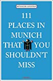 111 Places in Munich that you schouldn't miss (111 Orte ...)