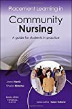 img - for Placement Learning in Community Nursing: A guide for students in practice, 1e by Jane Harris MSc BNurs RN DN RHV RM CertEd CPT (2013-07-04) book / textbook / text book