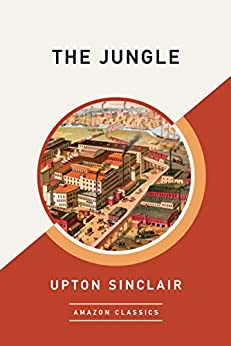 The Jungle (AmazonClassics Edition) by [Sinclair, Upton]