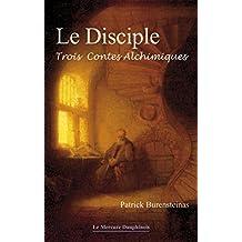 Le Disciple: Trois contes alchimiques (French Edition)