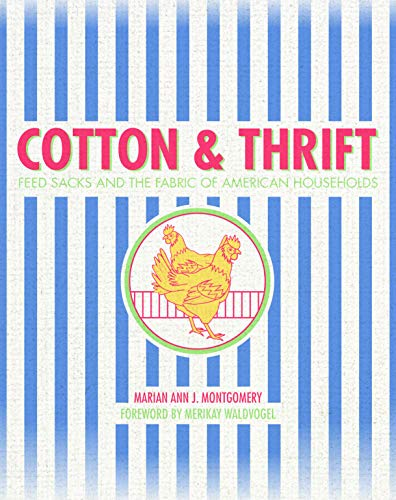 Cotton and Thrift: Feed Sacks and the Fabric of American Households