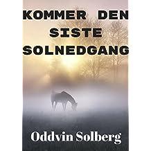 Kommer den siste solnedgang (Norwegian Edition)
