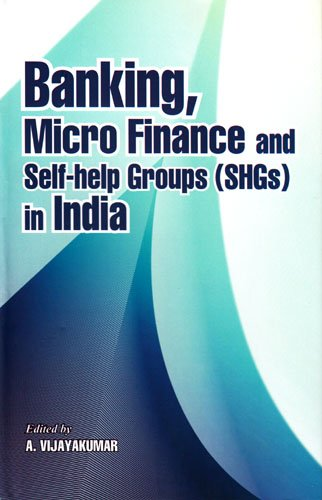 Banking, Micro Finance and Self-help Groups (SHGs) in India