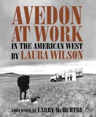 Avedon at Work( In the American West)[AVEDON AT WORK][Hardcover] (Avedon At Work In The American West)