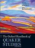 The Oxford Handbook of Quaker Studies, Stephen W. Angell, Pink Dandelion, 0199608679