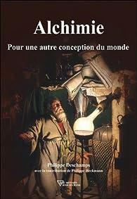 Alchimie - Pour une autre conception du monde par Philippe Deschamps