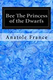 img - for Bee The Princess of the Dwarfs book / textbook / text book