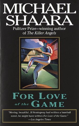 By Michael Shaara For Love of the Game (Reprint) (Michael Shaara For Love Of The Game)