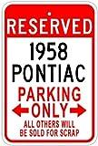 1958 58 PONTIAC Aluminum Parking Sign - 10 x 14 Inches
