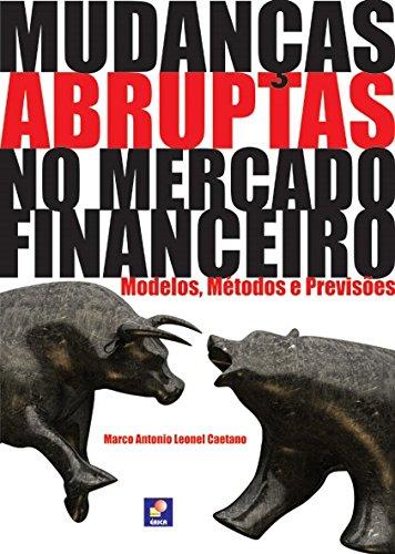 Mudanças Abruptas no Mercado Financeiro