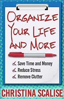 Organize Your Life and More by [Scalise, Christina]