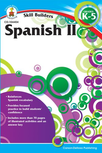 Carson Dellosa - Skill Builders Spanish II Workbook, for Grades K-5, 80 Pages With Answer Key from Carson-Dellosa Publishing