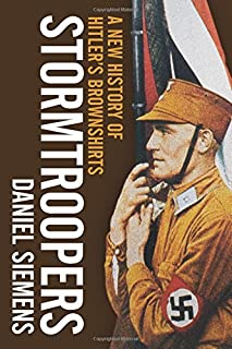 Book Cover: Stormtroopers: A New History of Hitler's Brownshirts