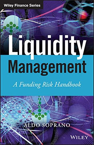 Liquidity Management: A Funding Risk Handbook (The Wiley Finance Series)