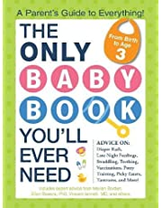 The Only Baby Book You'll Ever Need: A Parent's Guide to Everything!