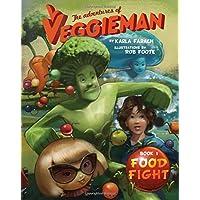 The Adventures of Veggieman: Food Fight