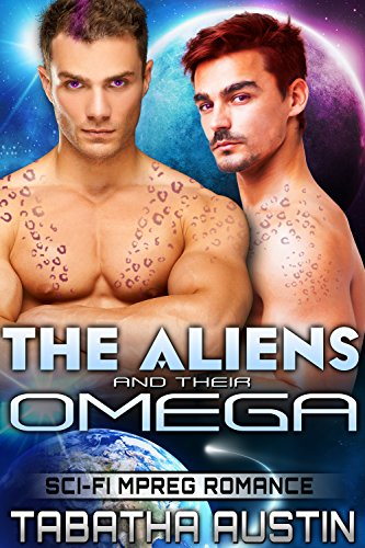 The Aliens and Their Omega (Male Pregnancy Gay Science Fiction): Sci-Fi Mpreg Romance