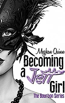 Becoming a Jett Girl (The Bourbon Series Book 1) by [Quinn, Meghan]