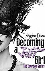 Becoming a Jett Girl (The Bourbon Series Book 1)