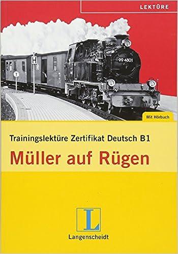 Trainingslektüre Zertifikat Deutsch Müller Auf Rügen, Libro + Cd por Theo Scherling epub
