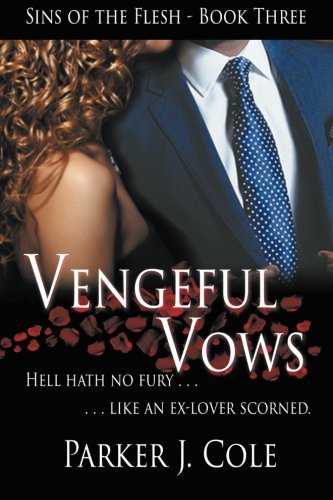 Vengeful Vows (Sins of the Flesh) (Volume 3)