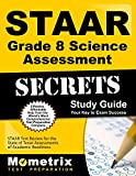 STAAR Grade 8 Science Assessment Secrets Study Guide: STAAR Test Review for the State of Texas Assessments of Academic Readiness