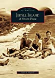 Jekyll Island:  A State Park   (GA)  (Images of America)