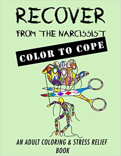 Recover from the Narcissist: Color to Cope (Narcissist Recovery