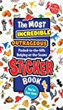 The Most Incredible, Outrageous, Packed-to-The Gills, Bulging-at-the-Seams Sticker Book You've Ever Seen, Editors Of Klutz, 1570541175