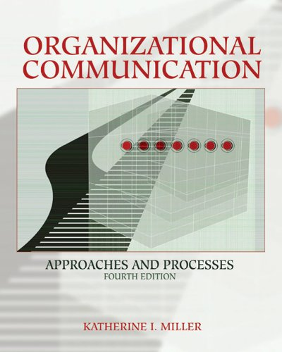 Organizational Communication: Approaches and Processes (with InfoTrac) (Wadsworth Series in Communication Studies)